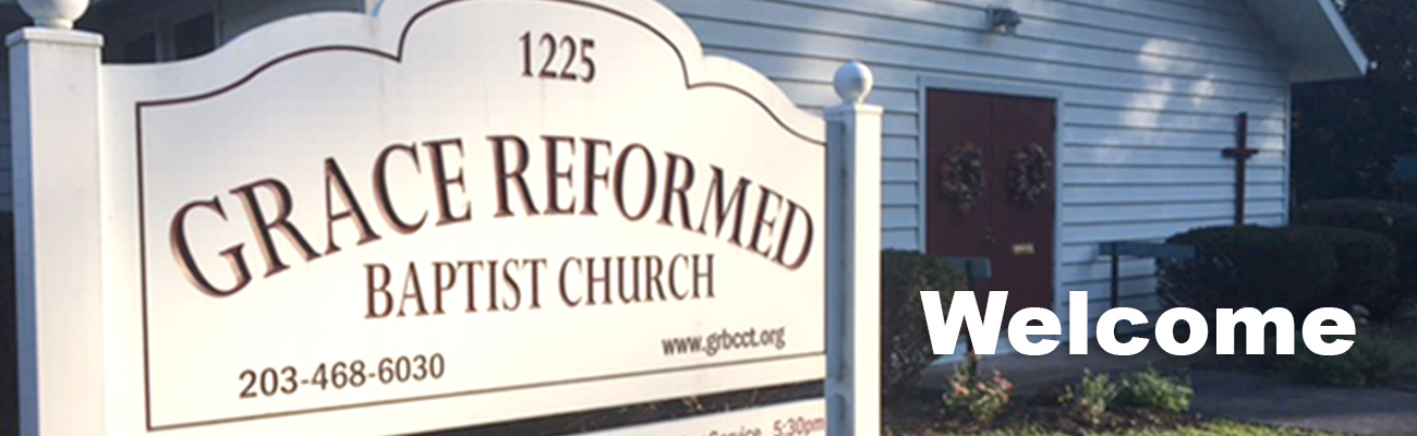 Grace Reformed Baptist Church, East Haven, CT